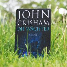 John_Grisham_Die_Waechter_(Ausblick_Vorschau)
